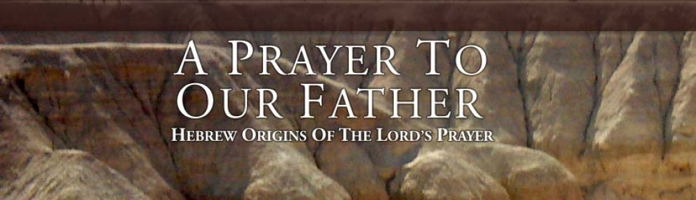 A Prayer To Our Father